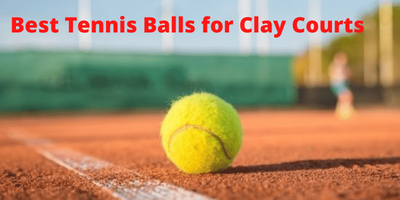 best tennis balls for clay courts