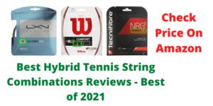 Best Hybrid Tennis String Combinations