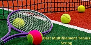 Best Multifilament Tennis String