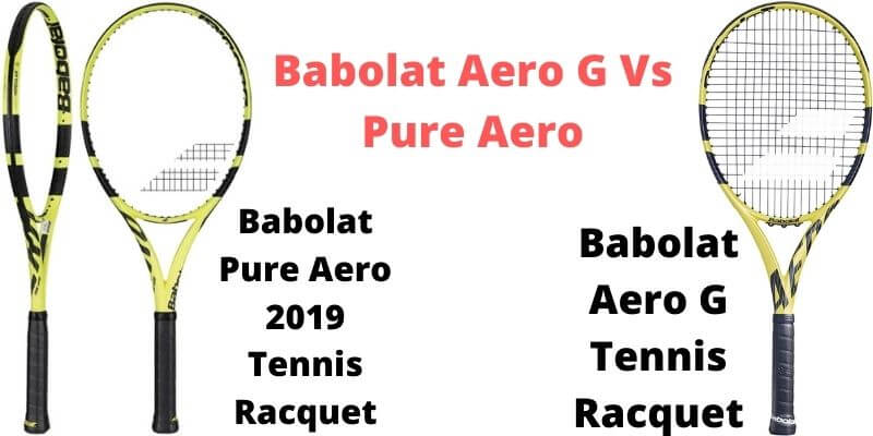 Babolat Aero G vs Pure Aero